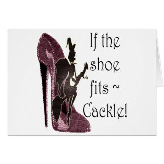 If the shoe fits ~ Cackle! Funny Sayings Gifts Note Card