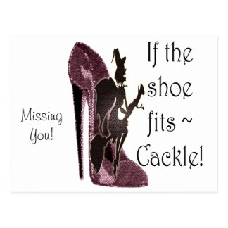 If the shoe fits ~ Cackle! Funny Sayings Gifts Postcard