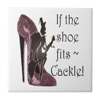 If the shoe fits ~ Cackle! Funny Sayings Gifts Small Square Tile