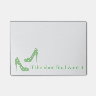 If the shoe fits I want it Post It Notes
