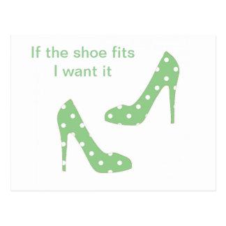 If the shoe fits I want it Postcard
