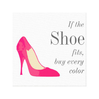 If the shoe fits wrapped canvas canvas prints