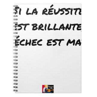 If the Success is brilliant, the failure is matt Spiral Notebook