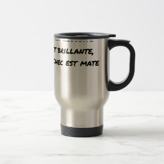 If the Success is brilliant, the failure is matt Travel Mug