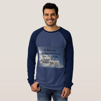 IF THER O DOGS IN HEAVEN-WILL ROGERS TSHIRT