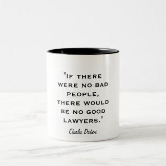 """If there were no bad people, there would be no... Two-Tone Coffee Mug"