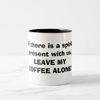 If there's a spirit...Mug Two-Tone Coffee Mug