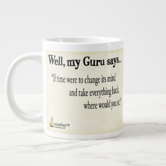 If Time Were To Change It's Mind, Where Would You Large Coffee Mug