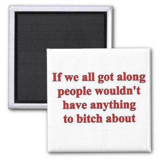 If we all got along Magnet