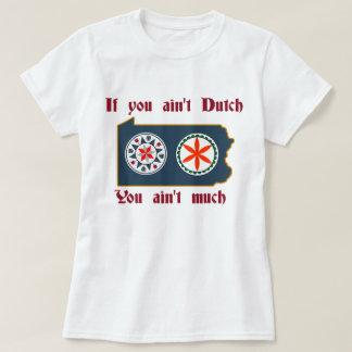 If You Ain't A Dutch - PA Hex T-Shirt