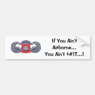 If You Aint Airborne...You Aint S#!T Bumper Sticker