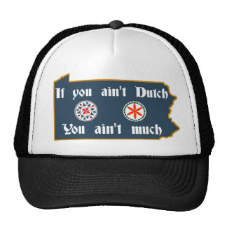 If You Ain't Dutch Penna German Hat