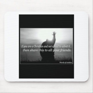 If You Are a Christian and Not Afraid To Admit It Mouse Pad