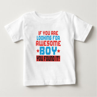 If you are looking for awesome boy, you found it.p baby T-Shirt