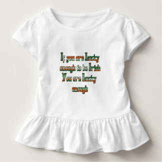 If You are Luck Enough to be Irish T-shirts