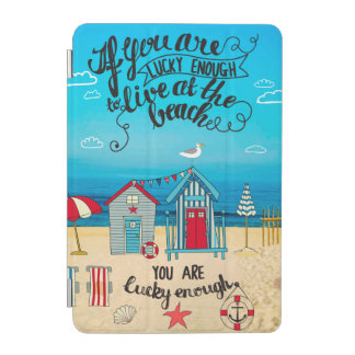 If You Are Lucky Enough| Script Beach Quote iPad Mini Cover