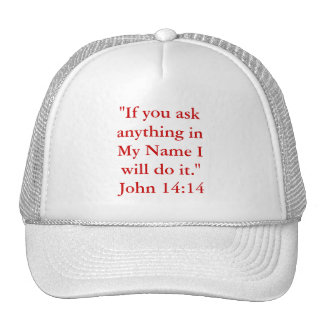 """If you askanything inMy Name Iwill do it.""John... Cap"