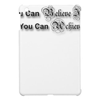If you believe it, you can achieve it iPad mini cover