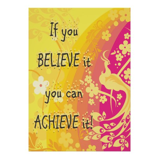 If you  Believe it you can achieve it! Print