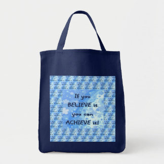 If You Believe It You Can Achieve It Tote Bag