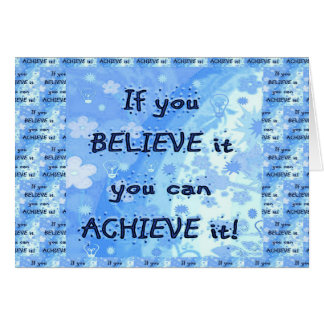 If You Believe You Can Achieve! Card