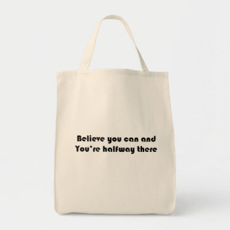 IF you believe you can you're halfway there Grocery Tote Bag