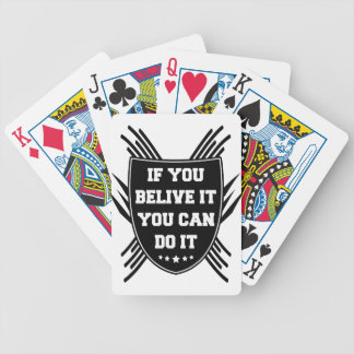 If you belive it you can do it bicycle playing cards