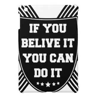 If you belive it you can do it iPad mini cover