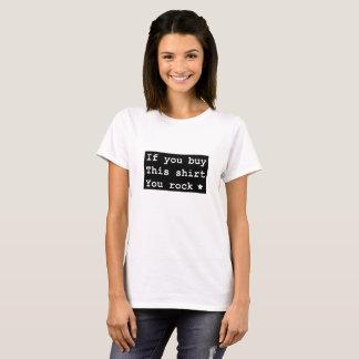 If you buy this shirt you rock