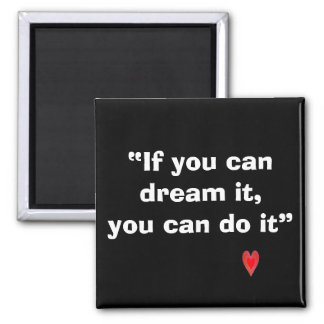 If you can dream it square magnet