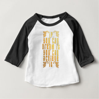 If you can dream it you can achieve it baby T-Shirt