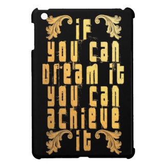 If you can dream it you can achieve it case for the iPad mini