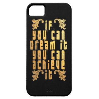 If you can dream it you can achieve it case for the iPhone 5