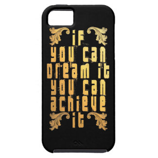 If you can dream it you can achieve it iPhone 5 case