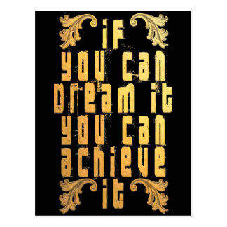 If you can dream it you can achieve it postcard