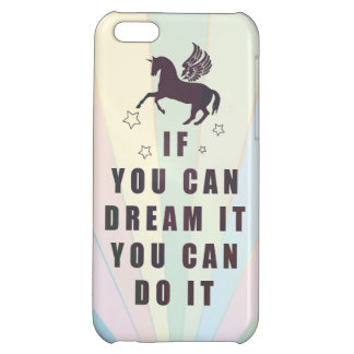 if you can dream it, you can do it iPhone 5C case