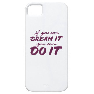 if you can dream it you can of it case for the iPhone 5