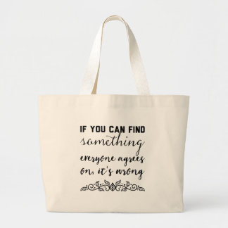 If you can find something everyone agrees on large tote bag