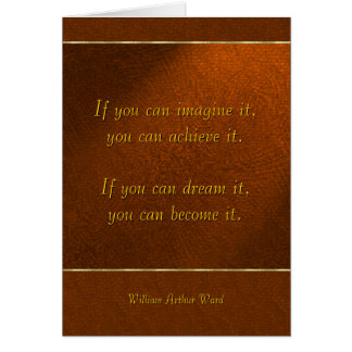 If you can imagine it, you can achieve it... card