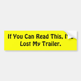 If You Can Read This I ve Lost My Trailer Bumper Sticker