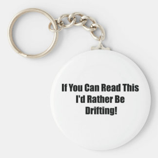 If You Can Read This Id Rather Be  Drifting Key Chain