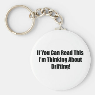 If You Can Read This Im Thinking About Drifting Key Chain