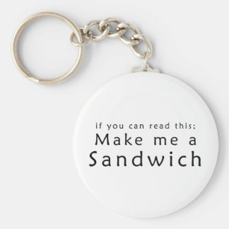 If You Can Read This Make Me A Sandwich Key Chain