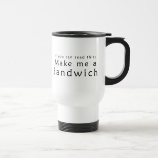 If You Can Read This Make Me A Sandwich Mug