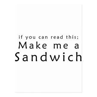 If You Can Read This Make Me A Sandwich Post Cards