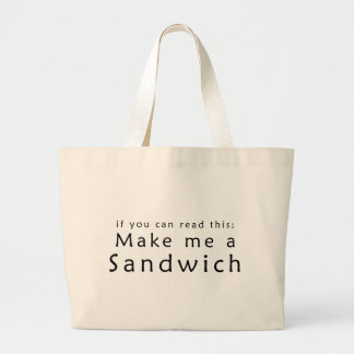 If You Can Read This Make Me A Sandwich Tote Bags