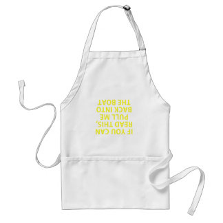 If You Can Read This Pull Me Back Into The Boat Standard Apron