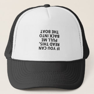 If You Can Read This Pull Me Back Into the Boat Trucker Hat