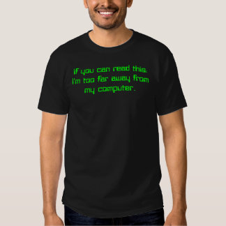 If you can read this: tee shirt