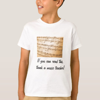 If you can read this, thank a music teacher T-Shirt